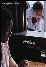 First Date, Last Date