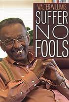 Walter Williams: Suffer No Fools