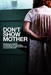 Primary photo for Don't Show Mother