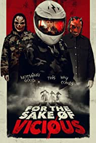 For the Sake of Vicious (2021) Poster - Movie Forum, Cast, Reviews
