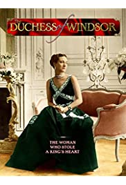 Duchess of Windsor: The Woman Who Stole the King's Heart