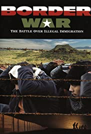 Border War: The Battle Over Illegal Immigration Poster
