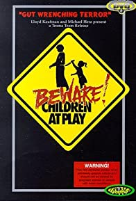 Primary photo for Beware: Children at Play