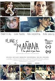 Planes para mañana (2010) Poster - Movie Forum, Cast, Reviews