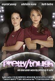 Pretty Tough Poster - TV Show Forum, Cast, Reviews