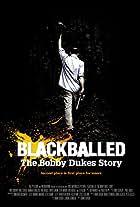 Blackballed: The Bobby Dukes Story