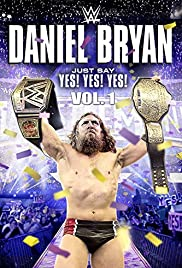 Daniel Bryan: Just Say Yes! Yes! Yes! Poster