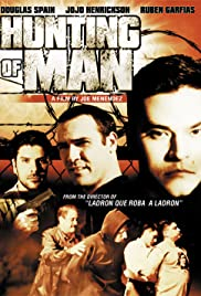 Hunting of Man (2003) Poster - Movie Forum, Cast, Reviews