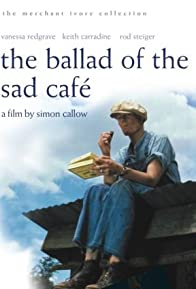 Primary photo for The Ballad of the Sad Cafe