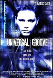 Universal Groove (2007) Poster - Movie Forum, Cast, Reviews