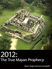 2012: The True Mayan Prophecy (2010)