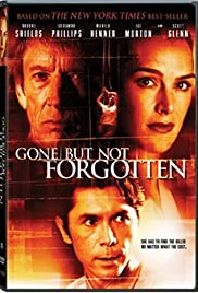 Gone But Not Forgotten (2005) Poster - Movie Forum, Cast, Reviews