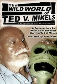 Primary photo for The Wild World of Ted V. Mikels