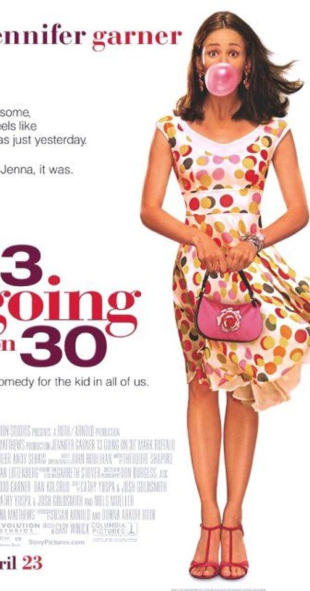 13 Going on 30 (2004) : ต๊กกะใจ…ตื่นขึ้นมา 30