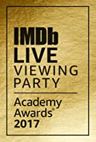 S1.E1 - IMDb Live Viewing Party: Academy Awards 2017