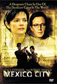 Robert Patrick and Stacy Edwards in Mexico City (2000)