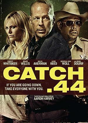 Catch .44 - Der ganz große Coup (2011) • 4. August 2021