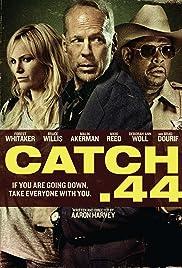 Catch .44 (2012) film en francais gratuit