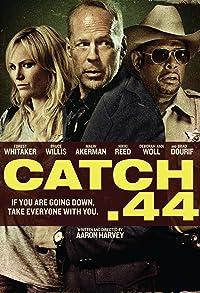 Primary photo for Catch .44