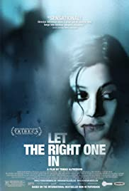 Let the Right One In (2008) Poster - Movie Forum, Cast, Reviews
