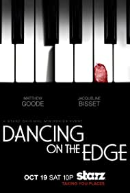 Dancing on the Edge (2013) Poster - TV Show Forum, Cast, Reviews