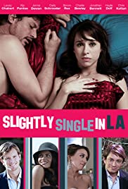 Slightly Single in L.A. (2013) Poster - Movie Forum, Cast, Reviews