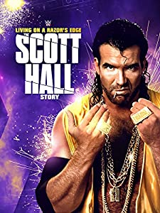 Google movie downloads WWE: Living on a Razor's Edge - The Scott Hall Story [1280x720p]