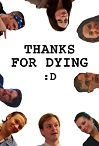 Primary photo for Thanks for Dying