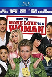How to Make Love to a Woman (2010) 720p