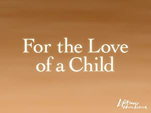 For the Love of a Child 2006 15