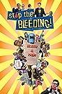 Stop the Bleeding! (2013) Poster
