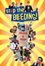 Stop the Bleeding!
