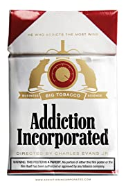 Addiction Incorporated Poster