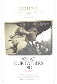 What Our Fathers Did: A Nazi Legacy (2015) Poster - Movie Forum, Cast, Reviews