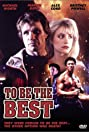 To Be the Best (1993) Poster