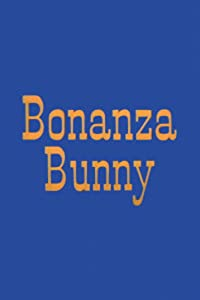Good movie to watch now Bonanza Bunny USA [Full]