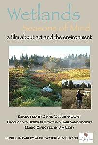 Freemovies tv Wetlands: Seasons of Mind  [320x240] [UHD] by Carl Vandervoort (2010)