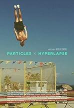 Particles X Hyperlapse