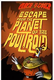 Cluck Yegger in Escape from the Planet of the Poultroid Poster