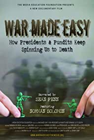 War Made Easy: How Presidents & Pundits Keep Spinning Us to Death (2007)