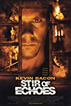 Stir of Echoes (1999) Poster