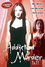 Addicted to Murder: Tainted Blood