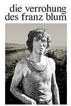 The Brutalization of Franz Blum