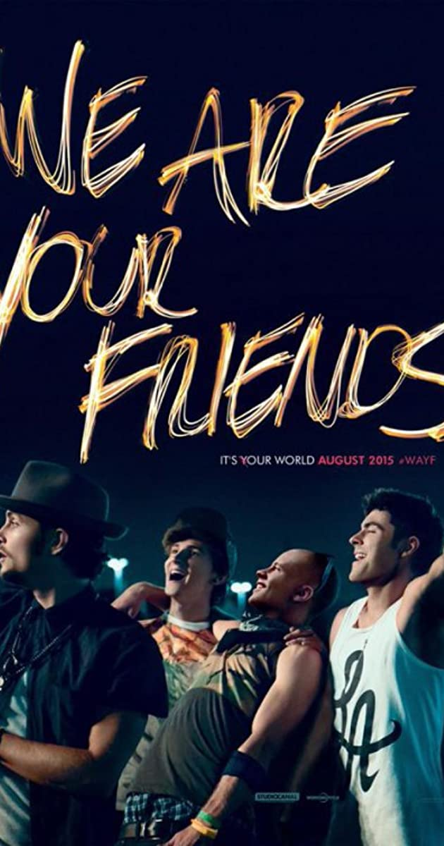 We Are Your Friends 2015 Imdb