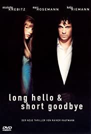 Long Hello and Short Goodbye(1999) Poster - Movie Forum, Cast, Reviews