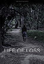 Life of Loss