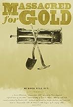 Massacred for Gold