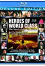 Heroes of World Class: The Story of the Von Erichs and the Rise and Fall of World Class Championship Wrestling