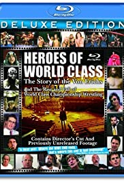 Heroes of World Class: The Story of the Von Erichs and the Rise and Fall of World Class Championship Wrestling Poster