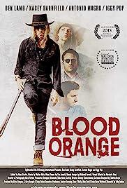 Blood Orange(2016) Poster - Movie Forum, Cast, Reviews